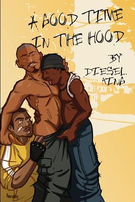 A Good Time In The Hood  by  Diesel King