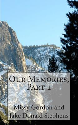 Our Memories  by  Melissa Hathaway