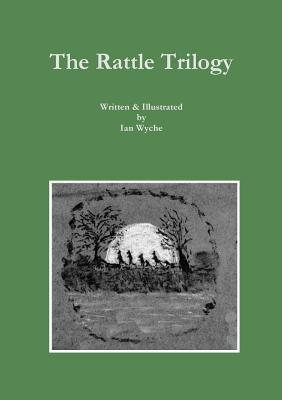 The Rattle Trilogy  by  Ian Wyche