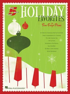 Holiday Favorites: For Five-Finger Piano Hal Leonard Publishing Company