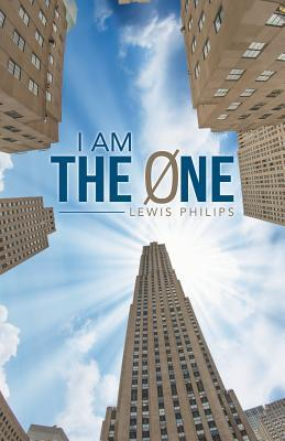 I Am the 0ne  by  Lewis Philips
