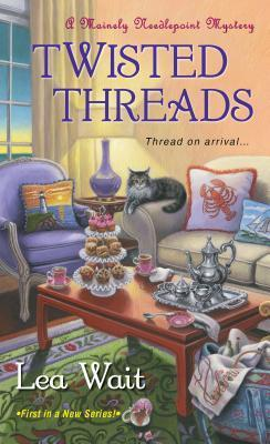 Twisted Threads (Mainely Needlepoint, #1)  by  Lea Wait