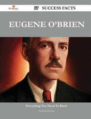 Eugene OBrien 37 Success Facts - Everything You Need to Know about Eugene OBrien Brandon Herman