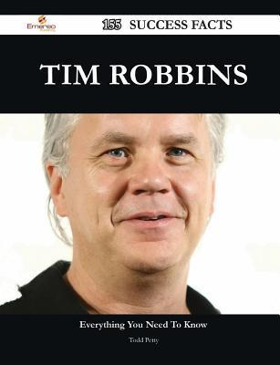 Tim Robbins 155 Success Facts - Everything You Need to Know about Tim Robbins Todd Petty