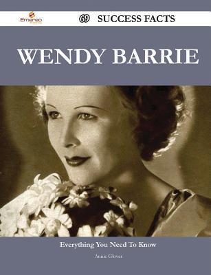 Wendy Barrie 69 Success Facts - Everything You Need to Know about Wendy Barrie Annie Glover