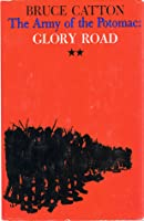 Glory Road (Army of the Potomac Trilogy, Vol 2)