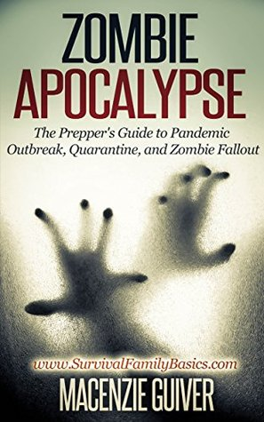 The Prepper Survival Guide to Bugging Out When You Absolutely Positively Cant Stay There Any Longer  by  Macenzie Guiver
