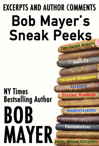 The Bob Mayer Sampler: Excerpts and Author Comments  by  Bob Mayer