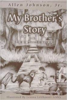 My Brothers Story  by  Allen  Johnson Jr.