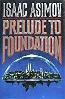 Prelude to Foundation (Foundation: Prequel, #1)
