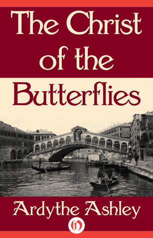The Christ of the Butterflies  by  Ardythe Ashley