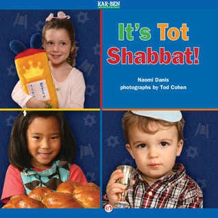 Its Tot Shabbat!  by  Naomi Danis