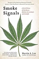 Smoke Signals: A Social History of Marijuana—Medical, Recreational, and Scientific