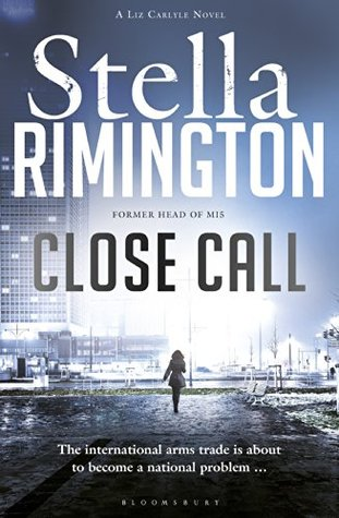 Close Call: A Liz Carlyle Novel (Liz Carlyle 8)  by  Stella Rimington
