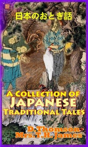 A Collection of Japanese Traditional Tales, Timeless Classic Tales for Children (18 Stories with Color Images) Perfect Bedtime Stories For Boys and Girls  by  Kate James