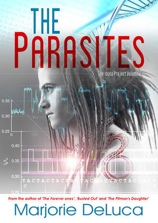 The Parasites (The Iduna Project Volume 2)  by  Marjorie DeLuca