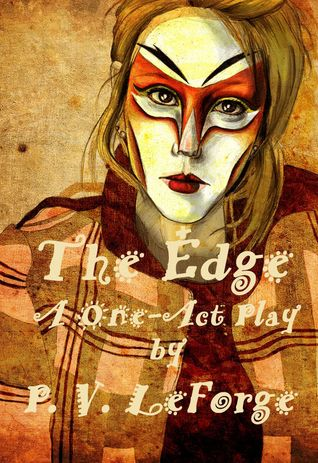 The Edge: A One-Act Play P. V. LeForge