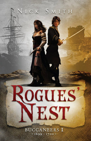 Rogues Nest (Buccaneers, #1)  by  Nick    Smith