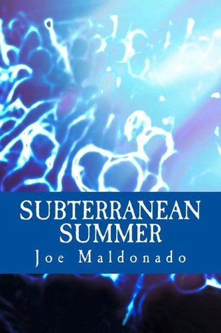 Subterranean Summer  by  Joe Maldonado