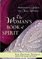 The Woman's Book of Spirit: Meditations to Awaken Our Inner Wisdom