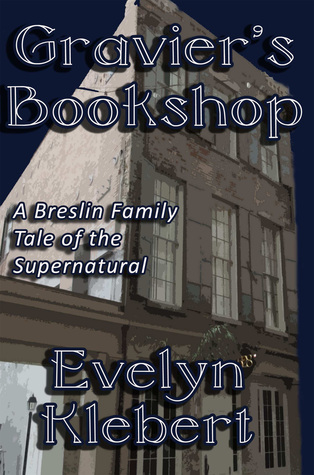 Graviers Bookshop: A Breslin Family Tale of the Supernatural #1  by  Evelyn Klebert