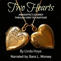 Two Hearts: An Adoptee's Journey Through Grief to Gratitude