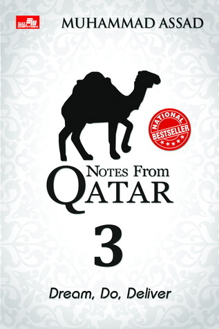 Notes from Qatar 3: Dream, Do, Deliver  by  Muhammad Assad
