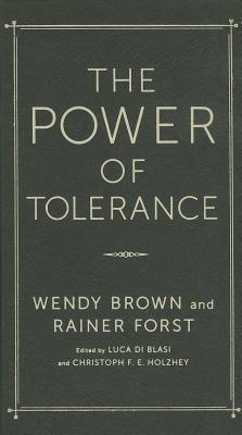 The Power of Tolerance: A Debate Rainer Forst