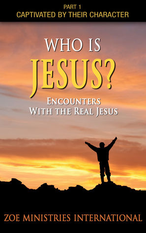 Who Is Jesus?  by  Zoe Ministries International