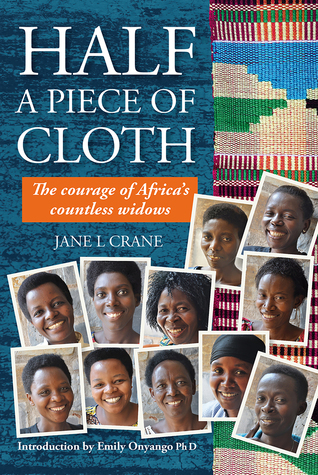 Half a Piece of Cloth: The Courage of Africas Countless Widows Jane L Crane