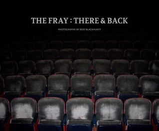 The Fray: There & Back  by  Rod Blackhurst