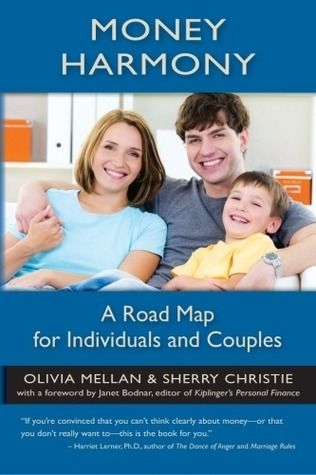 Money Harmony: A Road Map for Individuals and Couples Olivia Mellan