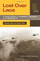 Lost Over Laos: A True Story Of Tragedy, Mystery, And Friendship