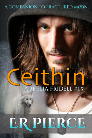 Ceithin (Aurelia Fridell #1.5)  by  E.R. Pierce