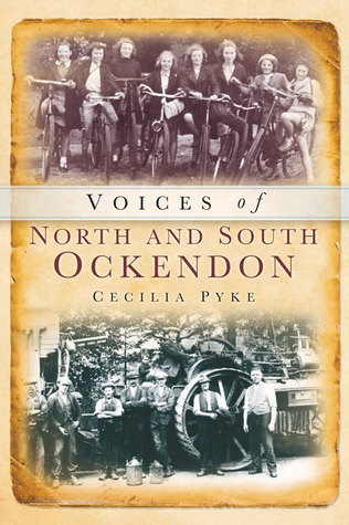 Voices of North and South Ockendon  by  Cecilia Pyke
