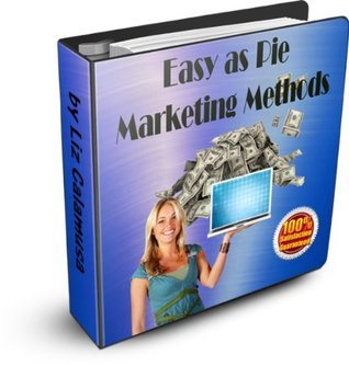 Easy As Pie Marketing Methods (The Create Your Own Success System Book 1)  by  Liz Calamusa