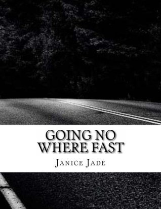 Going No Where Fast Janice Jade