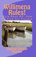 How to Fish for Trouble (Willimena Rules!, #2)
