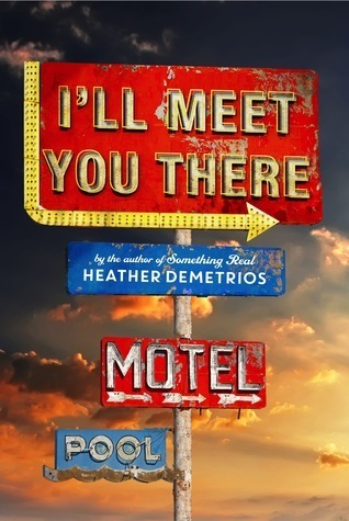 Ill Meet You There  by  Heather Demetrios