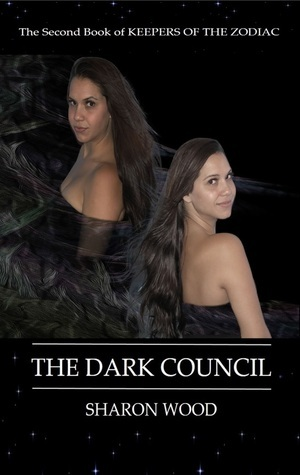 The Dark Council (Keepers of the Zodiac, #2)  by  Sharon  Wood