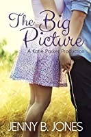 The Big Picture (Katie Parker Productions, #3)