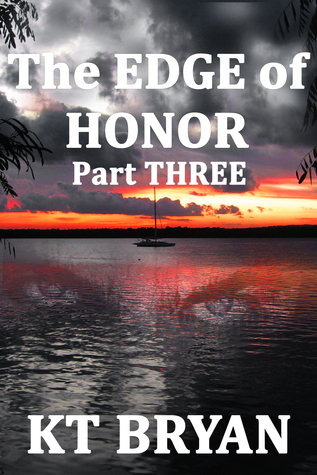 The Edge of Honor 3 (Team Edge, #2) K.T. Bryan