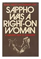 Sappho was a right-on woman;: A liberated view of lesbianism