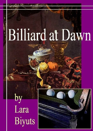 Billiard at Dawn  by  Lara Biyuts