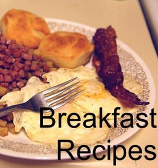 A Cookbook of Breakfast Recipes  by  Lee Overton