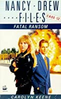 Fatal Ransom (Nancy Drew Files)
