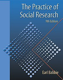 Practice of Social Research (Non Info Trac Version)  by  Earl Robert Babbie