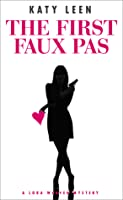 The First Faux Pas (Lora Weaver Mystery #1)
