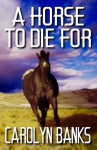 A Horse To Die For (She Rides, He Doesnt Mystery, #5)  by  Carolyn Banks