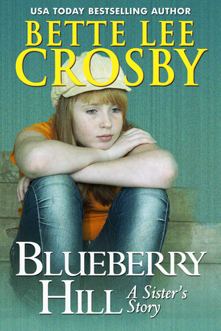 Blueberry Hill: a Sisters Story Bette Lee Crosby